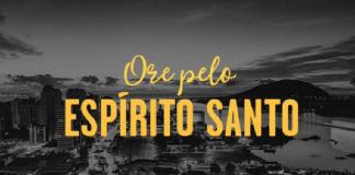 Ore pelo Espírito Santo